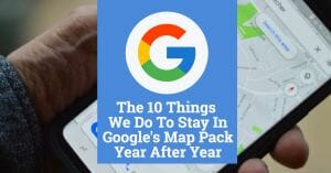 The 10 Things We Do To Stay In Google's Map Pack