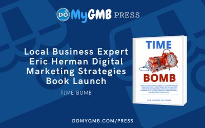 Local Business Expert Eric Herman Time Bomb Book Digital Marketing Strategies DoMyGMB