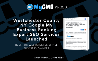 Westchester County NY Google My Business Ranking Expert SEO Services Launched